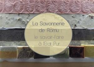 La savonnerie de Romu : Un savoir-faire artisanal