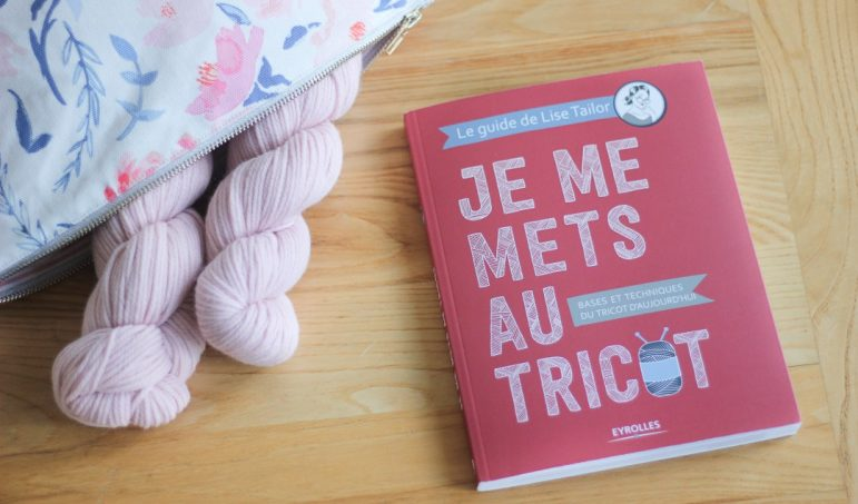 Je me mets au tricot  / Lise Tailor