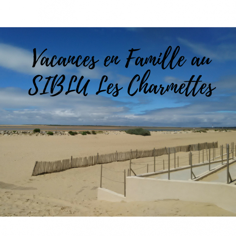"""Nos vacances au camping****  SIBLU  """" Les Charmettes"""""""